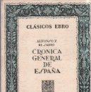 Libros de segunda mano: CRONICA GENERAL DE ESPAÑA. ALFONSO EL SABIO. CLASICOS EBRO. 1976.. Lote 158373974
