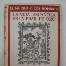 Libros de segunda mano: LA VIDA ESPAÑOLA EN LA EDAD DE ORO - ÁNGEL VALBUENA PRAT - EL MUNDO Y LOS HOMBRES - ALBERTO MARTÍN.. Lote 158380798