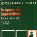 Libros de segunda mano: LA EPOCA DEL IMPERIALISMO. EUROPA 1885- 1918. WOLFGAN J. MOMMSEN. 1970.. Lote 158385110