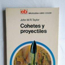 Libros de segunda mano: COHETES Y PROYECTILES. JOHN W.R TAYLOR. Lote 158406148