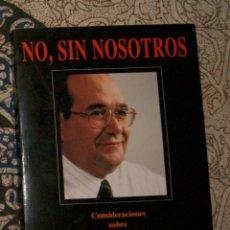 Libros de segunda mano: NO, SIN NOSOTROS VICENTE GONZÁLEZ LIZONDO. Lote 158408718