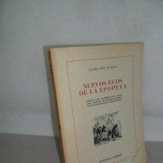 Libros de segunda mano: NUEVOS ECOS DE LA EPOPEYA, JAIME DEL BURGO, DEDICADO POR EL AUTOR, ED. SIEMPRE. Lote 158415346