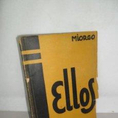 Libros de segunda mano: ELLOS, MIORGO, ED. CAVIA, 1950. Lote 158417626