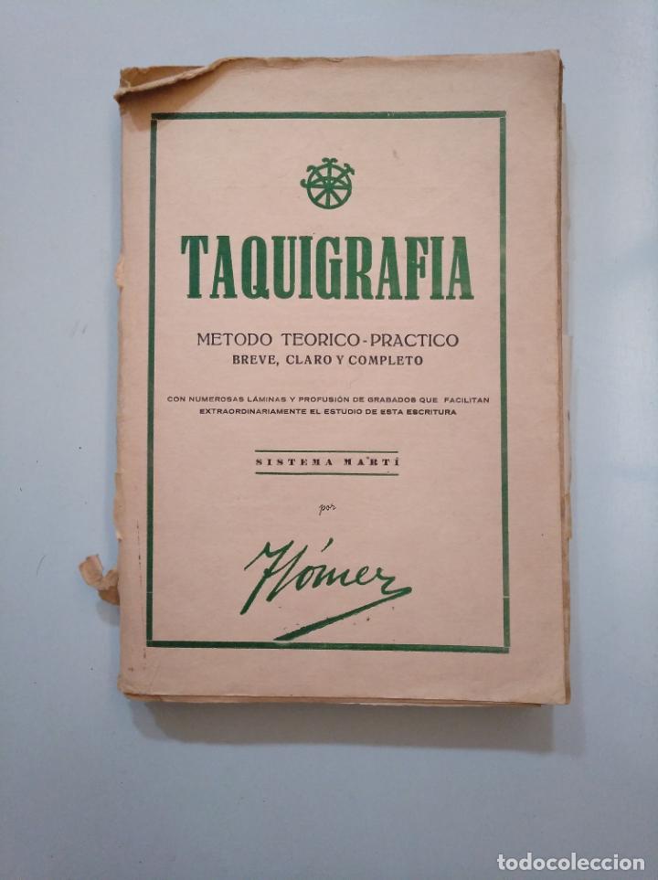 TAQUIGRAFIA. METODO TEORICO PRACTICO BREVE CLARO Y COMPLETO. SISTEMA MARTI. F. GOMEZ 1939. TDK378 (Libros de Segunda Mano - Bellas artes, ocio y coleccionismo - Otros)