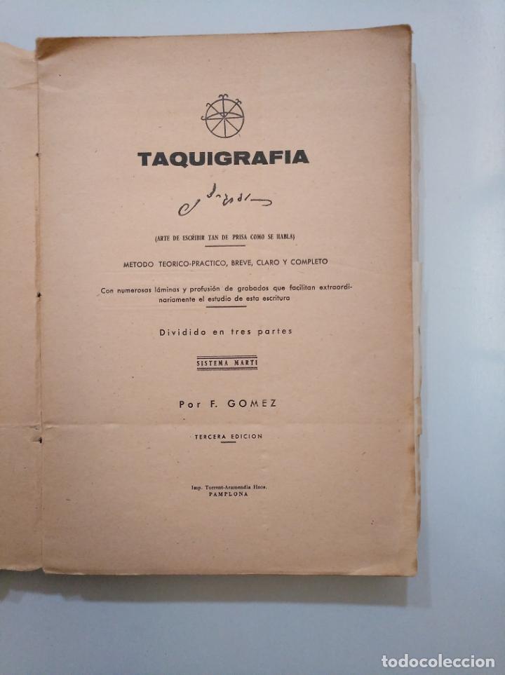 Libros de segunda mano: TAQUIGRAFIA. METODO TEORICO PRACTICO BREVE CLARO Y COMPLETO. SISTEMA MARTI. F. GOMEZ 1939. TDK378 - Foto 3 - 158426210