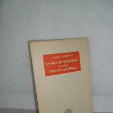 Libros de segunda mano: IDEA DE GOBIERNO EN LA EUROPA MODERNA, MICHAEL OAKESHOTT, O CRECE O MUERE. Lote 158436714