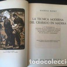 Libros de segunda mano: LA TECNICA MODERNA DEL GRABADO EN MADERA - MAURICE BUSSET - ILUSTRADO. Lote 158470534