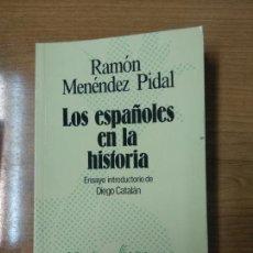 Libros de segunda mano: LOS ESPAÑOLES EN LA HISTORIA - RAMON MENENDEZ PIDAL. Lote 158471978