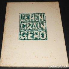 Libros de segunda mano: EJEMPLAR DEDICADO. RUIZ BALERDI. LEHEN ORAIN GERO. AYER HOY MAÑANA. ZUPIDE. 250 EJEMPLAES. 1970.. Lote 158484598