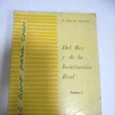 Libros de segunda mano: DEL REY Y DE LA INSTITUCION REAL. TOMO I. P.JUAN DE MARIANA. EL LIBRO PARA TODOS. 1961. Lote 158495698
