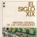 Libros de segunda mano: HISTORIA GENERAL DE LAS CIVILIZACIONES. EL SIGLO XIX. DESTINOLIBRO 155. 1981.. Lote 158536470
