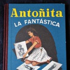 Libros de segunda mano: ANTOÑITA LA FANTÁSTICA, BORITA CASAS, ALTAYA, 2008. Lote 158542114