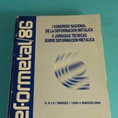 Libros de segunda mano: I CONGRESO NACIONAL DE LA DEFORMACIÓN METÁLICADO. V JORNADAS TÉCNICAS. BARCELONA 1986. Lote 158548558