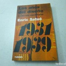 Livros em segunda mão: SATUÉ, ENRIC. LOS AÑOS DEL DISEÑO. LA DÉCADA REPUBLICANA (1931 - 1939). 2003.- N 4. Lote 158558338