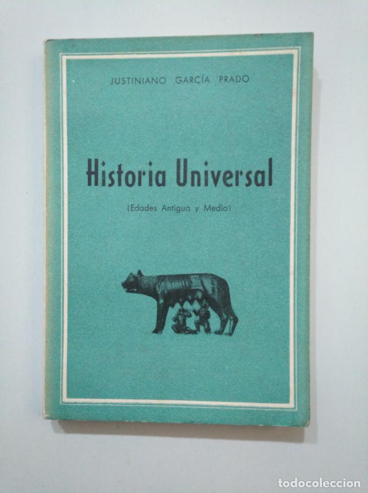 HISTORIA UNIVERSAL. EDADES ANTIGUA Y MEDIA. - GARCÍA PRADO, JUSTINIANO. TDK377A (Libros de Segunda Mano - Historia - Otros)