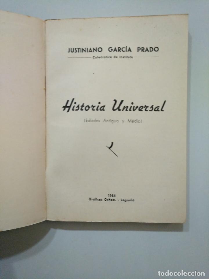 Libros de segunda mano: HISTORIA UNIVERSAL. EDADES ANTIGUA Y MEDIA. - GARCÍA PRADO, JUSTINIANO. TDK377A - Foto 3 - 158567894