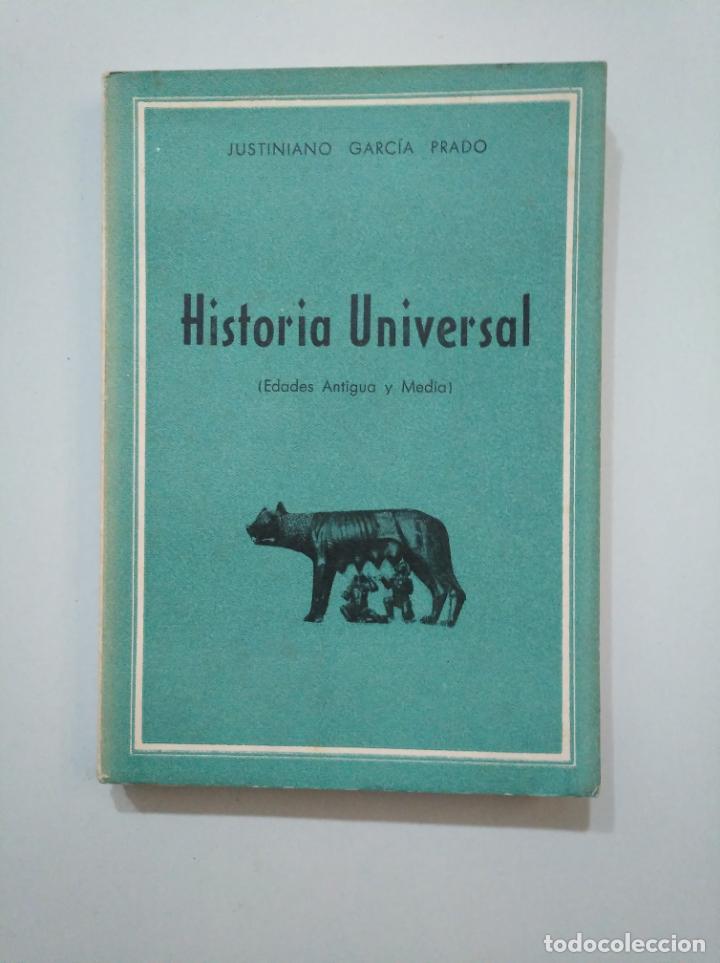Libros de segunda mano: HISTORIA UNIVERSAL. EDADES ANTIGUA Y MEDIA. - GARCÍA PRADO, JUSTINIANO. TDK377A - Foto 4 - 158567894