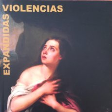Libros de segunda mano: VIOLENCIAS EXPANDIDAS. MADRID: BRUMARIA, DL 2010.. Lote 158579006
