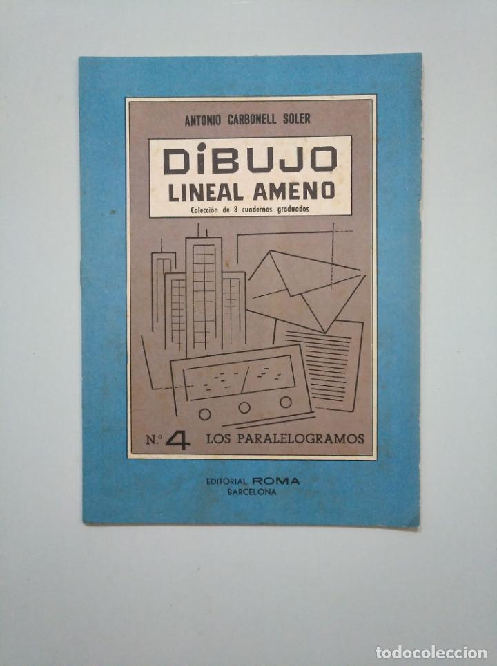 DIBUJO LINEAL AMENO. Nº 4. LOS PARALELOGRAMOS. - ANTONIO CARBONELL SOLER. TDKR44 (Libros de Segunda Mano - Bellas artes, ocio y coleccionismo - Otros)