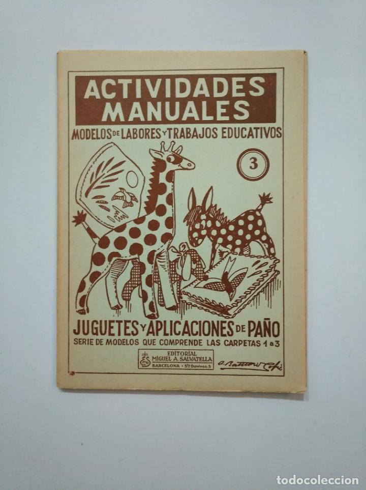 Libros de segunda mano: ACTIVIDADES MANUALES. MODELOS DE LABORES Y TRABAJOS EDUCATIVOS. JUGUETES Y APLICACIONES PAÑO TDKR44 - Foto 2 - 158588038