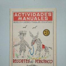 Libros de segunda mano - ACTIVIDADES MANUALES RECORTES DE PERIODICO. MODELOS DE LABORES Y TRABAJOS EDUCATIVOS. Nº 23. TDKR44 - 158588382