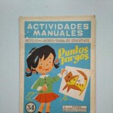Libros de segunda mano - ACTIVIDADES MANUALES MODELOS DE LABORES y TRABAJOS EDUCATIVOS PUNTOS LARGOS. SALVATELLA Nº 34 TDKR44 - 158588694