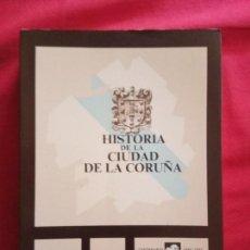Libros de segunda mano: JOSE RAMON BARREIRO FERNANDEZ: HISTORIA DE LA CIUDAD DE LA CORUÑA.. Lote 158612574