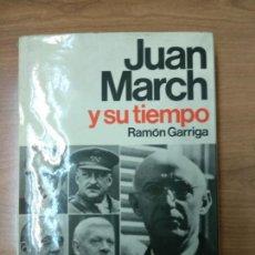 Libros de segunda mano: JUAN MARCH Y SU TIEMPO. - GARRIGA, RAMON.. Lote 158616738