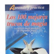 Libros de segunda mano: LOS 100 MEJORES TRUCOS DE MAGIA. - GIBSON, WALTER B.. Lote 158628065