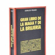 Libros de segunda mano: GRAN LIBRO DE LA MAGIA Y DE LA BRUJERÍA - PEGASO, OSVALDO. Lote 158629253