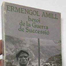 Livros em segunda mão: ERMENGOL AMILL, HEROI DE LA GUERRA DE SUCCESSIÓ - LLUÍS PUJAL. Lote 158663134