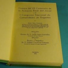 Libros de segunda mano: CRÓNICA DEL VII CENTENARIO DE LA ACEQUIA REAL DEL JÚCAR Y DEL I CONGRESO NACIONAL DE COMUNIDADES DE. Lote 158668882