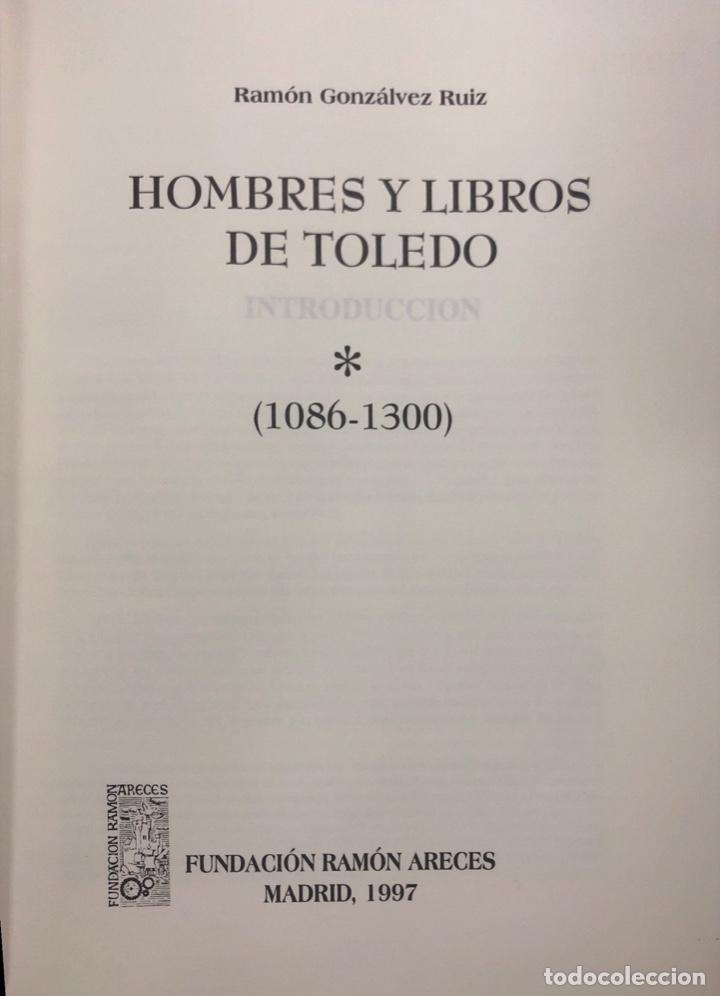 Libros de segunda mano: HOMBRES Y LIBROS DE TOLEDO 1086-1300. RAMON GONZALEZ RUIZ. FUNDACION RAMON ARECES.MADRID 1997. - Foto 3 - 158678842