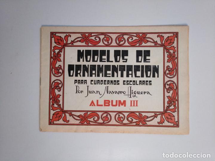 Libros de segunda mano: MODELOS DE ORNAMENTACION PARA CUADERNOS ESCOLARES. JUAN NAVARRO HIGUERA. ALBUM I, II Y III. TDKR44 - Foto 3 - 158679058