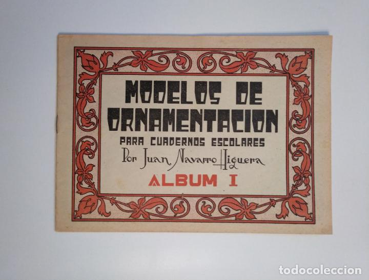 Libros de segunda mano: MODELOS DE ORNAMENTACION PARA CUADERNOS ESCOLARES. JUAN NAVARRO HIGUERA. ALBUM I, II Y III. TDKR44 - Foto 5 - 158679058