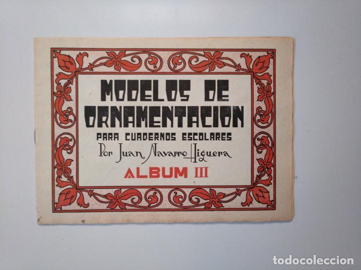Libros de segunda mano: MODELOS DE ORNAMENTACION PARA CUADERNOS ESCOLARES. JUAN NAVARRO HIGUERA. ALBUM I, II Y III. TDKR44 - Foto 8 - 158679058