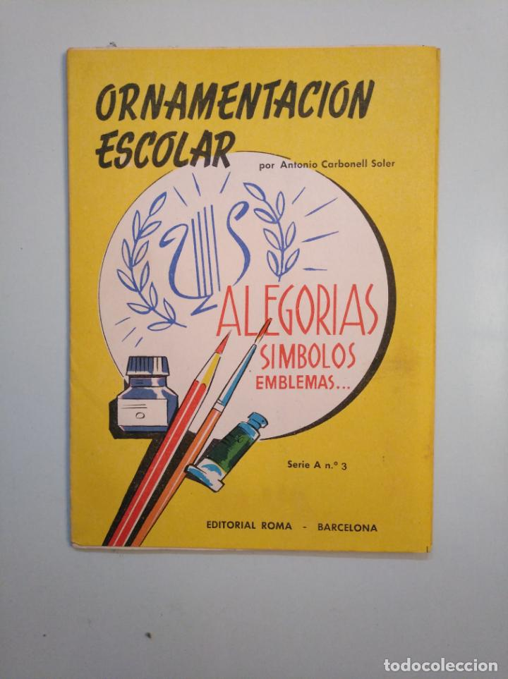 Libros de segunda mano: ORNAMENTACION ESCOLAR. ANTONIO CARBONELL SOLER. LOTE DE 6 ESTUCHES CON LAMINAS. TDKR44 - Foto 5 - 158679314