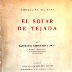 Libros de segunda mano: EL SOLAR DE TEJADA. HIDALGUIAS RIOJANAS. RAMÓN JOSÉ MALDONADO Y COCAT.. Lote 158705874