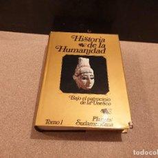 Libri di seconda mano: HISTORIA DE LA HUMANIDAD....BAJO EL PATROCINIO DE LA UNESCO........TOMO NUMERO I....PLANETA....1977.. Lote 158711446