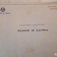Libros de segunda mano: SOLDADOR DE ELÉCTRICA. MINISTERIO DE TRABAJO. P. P. O. 1965. Lote 158720842