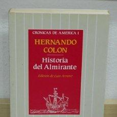 Libros de segunda mano: LMV - HISTORIA DEL ALMIRANTE. HERNANDO COLON - CRÓNICAS DE AMÉRICA 1. Lote 158726410