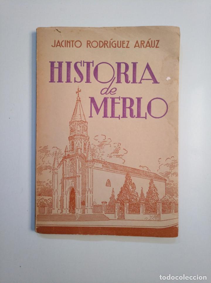 HISTORIA DE MERLO. JACINTO RODRIGUEZ ARAUZ. TDK380 (Libros de Segunda Mano - Historia - Otros)