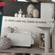 Libros de segunda mano: EL GRAN LIBRO DEL DISEÑO DE BAÑOS. . EDITORIAL LOFT PUBLICATIONS. Lote 158734218