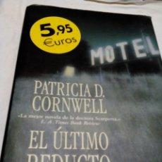 Libros de segunda mano: RZ. LIBRO, PATRICIA D.CORNWELL ,EL ULTIMO REDUCTO,MIDE 15X23,TIENE. 441 PAGINAS. Lote 158750650
