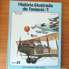 Libros de segunda mano: HISTORIA IL·LUSTRADA DE L'AVIACIO 1, VICENTE SEGRELLES. ENCICLOPEDIA JUVENIL AURIGA AFHA CATALA. Lote 158777710