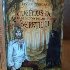 Libros de segunda mano: LA MALDICIÓN DE LAS MUSAS, CUENTOS DE BERETH II, JVIER RUESCAS. Lote 158785250