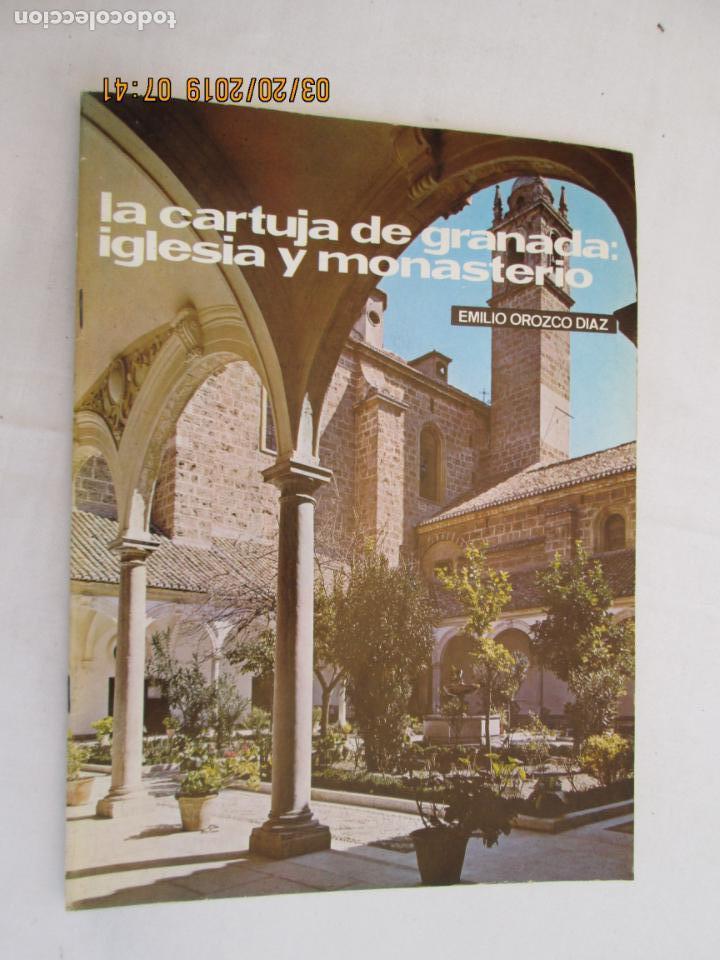 LA CARTUJA DE GRANADA , IGLESIA Y MONASTERIO Nº 17 1972 EMILIO OROZCO TEMAS DE NUESTRA ANDALUCÍA (Libros de Segunda Mano - Historia - Otros)