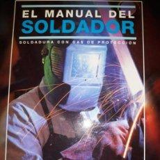 Libros de segunda mano: MANUAL SOLDADOR ÚNICO CARBUROS METÁLICOS ILUSTRADO GAS PROTECCIÓN MIG MAG TIG INDUSTRIAL DECORACIÓN. Lote 158816462