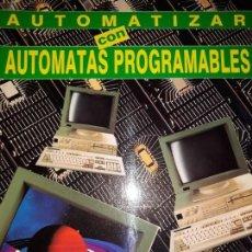 Libros de segunda mano: AUTOMATIZAR CON AUTOMATAS PROGRAMABLES RAMA VICTORIANO MARTÍNEZ LÓGICA PROGRAMACIÓN ENTRADAS SALIDAS. Lote 158818578