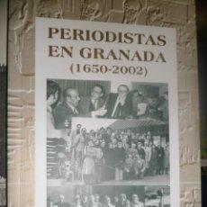Libros de segunda mano: PERIODISTAS EN GRANADA (1650-2002) RAFAEL GARCÍA MANZANO. Lote 158824134